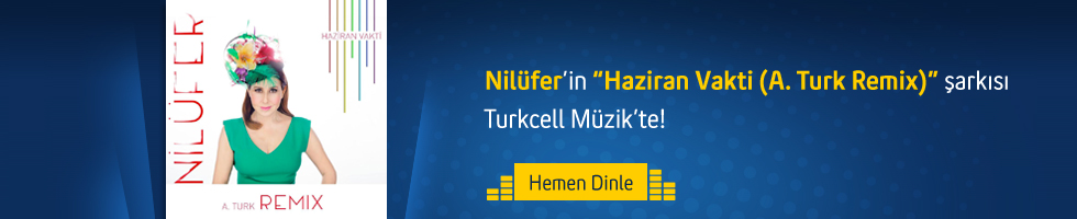 Nilüfer - Haziran Vakti A. Turk Remix