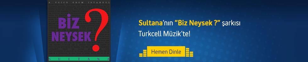 Sultana - Biz Neysek ?