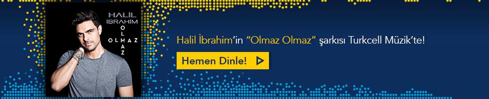 Halil İbrahim - Olmaz Olmaz