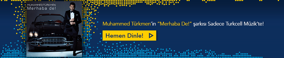 Muhammed Türkmen - Merhaba De!