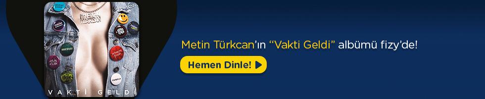 Metin Türkcan - Vakti Geldi